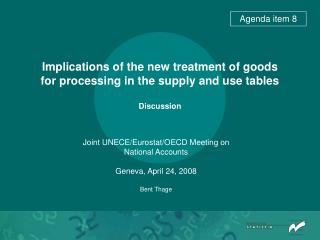 Implications of the new treatment of goods for processing in the supply and use tables Discussion