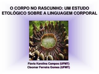O CORPO NO RASCUNHO: UM ESTUDO ETOLÓGICO SOBRE A LINGUAGEM CORPORAL