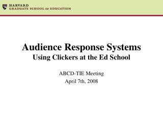 Audience Response Systems Using Clickers at the Ed School