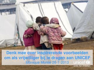 Denk mee over inspirerende  voorbeelden om als vrijwilliger bij te dragen aan  UNICEF