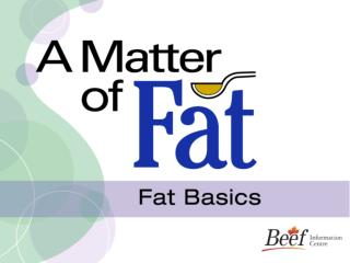 A Matter of Fat: Fat Basics
