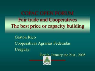 COPAC OPEN FORUM  Fair trade and Cooperatives The best price or capacity building