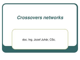 Crossovers networks