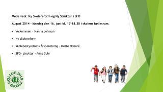 Møde vedr. Ny Skolereform og Ny Struktur i SFO