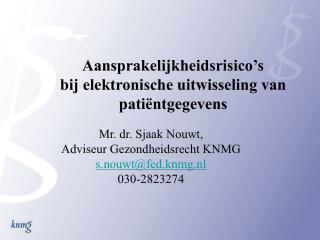 Aansprakelijkheidsrisico�s  bij elektronische uitwisseling van pati�ntgegevens