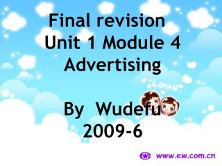 Final revision   Unit 1 Module 4 Advertising By  Wudefu 2009-6
