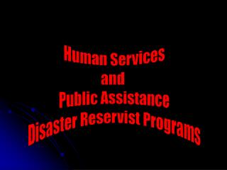 Human Services and  Public Assistance Disaster Reservist Programs