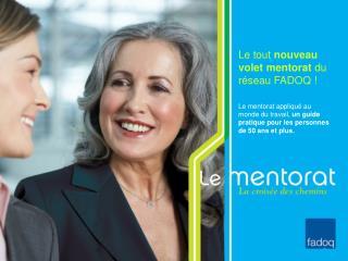 Le tout  nouveau volet mentorat  du réseau FADOQ !