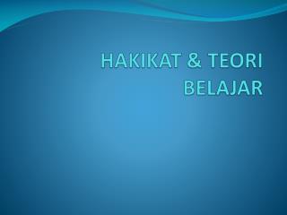 HAKIKAT & TEORI BELAJAR