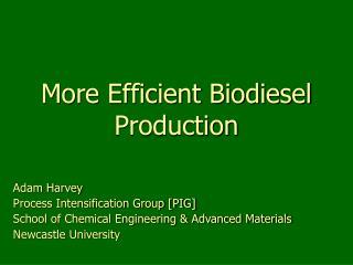 More Efficient Biodiesel  Production