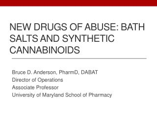 New Drugs of Abuse: Bath Salts and Synthetic Cannabinoids