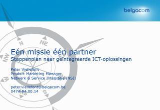 Eén missie één partner Stappenplan naar geïntegreerde ICT-oplossingen