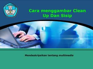 Cara menggambar Clean Up Dan Sisip