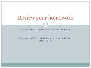 Review your homework