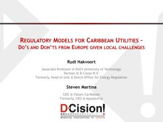 Regulatory Models for Caribbean Utilities –  Do's and Don'ts from Europe given local challenges