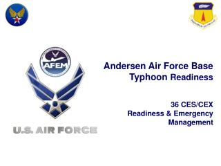 Andersen Air Force Base Typhoon  Readiness 36 CES/CEX Readiness & Emergency Management