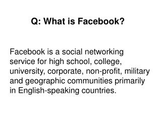 Q: What is Facebook?