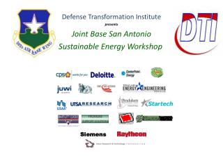 Defense  Transformation Institute presents Joint Base San Antonio Sustainable Energy  Workshop