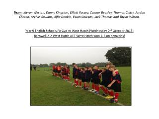 Year 9 English Schools FA Cup  vs  West Hatch (Wednesday 2 nd  October 2013)