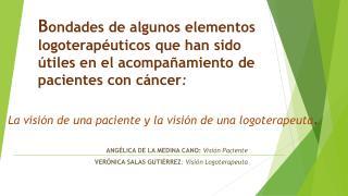 La  visión de una paciente y la visión de una  logoterapeuta .