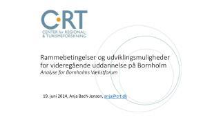 19. juni  2014,  Anja Bach-Jensen,  anja@crt.dk