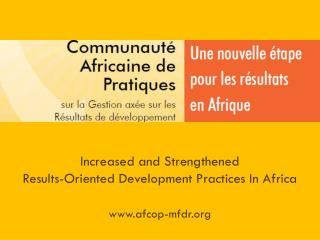Increased and Strengthened Results-Oriented Development Practices In Africa