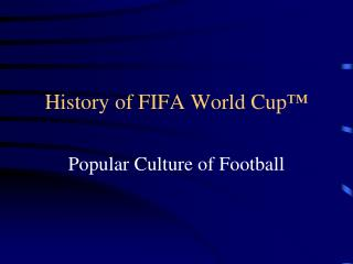 History of FIFA World Cup ™