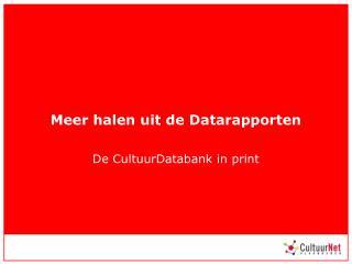 Meer halen uit de Datarapporten