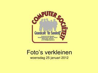 Foto's verkleinen woensdag 25 januari 2012