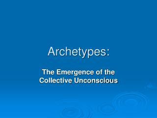 Archetypes: