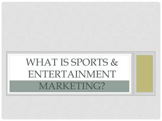 what is Sports & Entertainment Marketing?
