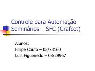 Controle para Automação Seminários – SFC (Grafcet)