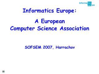 Informatics Europe: A European Computer Science Association