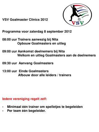 VSV Goalmaster Clinics 2012   Programma voor zaterdag 8 september 2012
