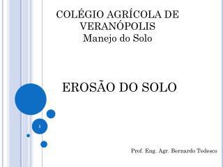 COLÉGIO AGRÍCOLA DE VERANÓPOLIS Manejo do Solo