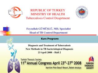 REPUBLIC OF TURKEY MINISTRY OF HEALTH Tuberculosis Control Deaprtment
