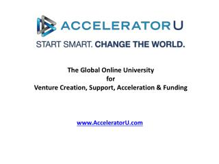 The Global Online University  for  Venture Creation, Support, Acceleration & Funding