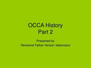 OCCA History Part 2