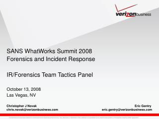 SANS WhatWorks Summit 2008  Forensics and Incident Response IR/Forensics Team Tactics Panel