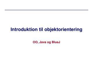 Introduktion til objektorientering