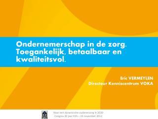 Naar een dynamische ouderenzorg in 2020 Congres 20 jaar FOS – 23 november 2012