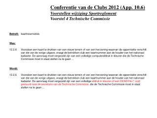Voorstellen wijziging Sportreglement Voorstel 4 Technische Commissie