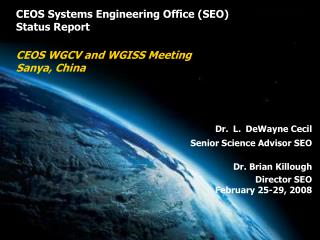 CEOS Systems Engineering Office (SEO) Status Report CEOS WGCV and WGISS Meeting Sanya, China