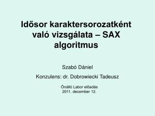 Idősor karaktersorozatként való vizsgálata – SAX algoritmus