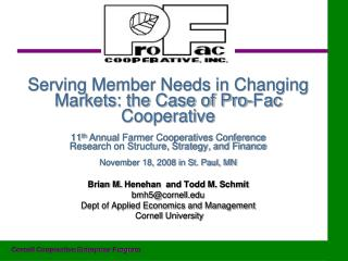 Serving Member Needs in Changing Markets: the Case of Pro-Fac Cooperative  11th Annual Farmer Cooperatives Conference Re