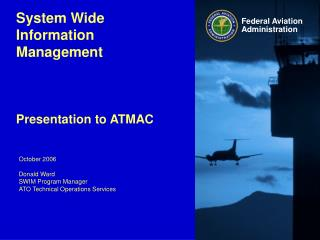 System Wide Information Management  Presentation to ATMAC