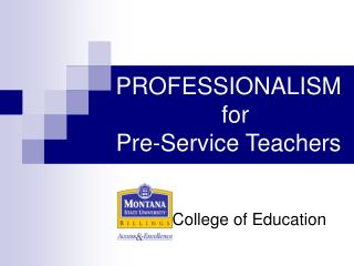 PROFESSIONALISM   for Pre-Service Teachers