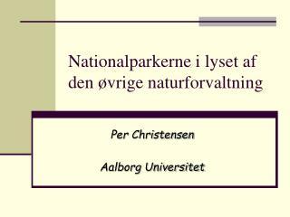 Nationalparkerne i lyset af den øvrige naturforvaltning