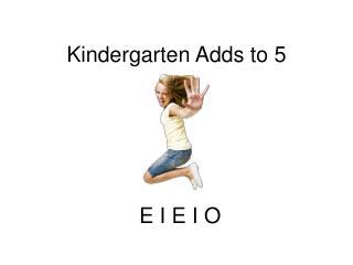 Kindergarten Adds to 5