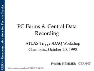 PC Farms & Central Data Recording